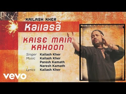 Kaise Main Kahoon - Official Full Song | Kailasa| Kailash Kher
