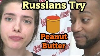 Russians try Peanut Butter for the first time
