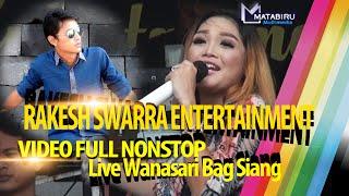 Rakhes Swarra Entertainment - Full Nonstop Live Wanasari Bag. Siang