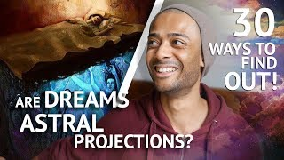 Aren't Dreams Astral Projection? (30 Ways to Find Out!)