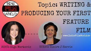 Writing and producing your first feature film - with Claire J Harris writer/producer of ZELOS.