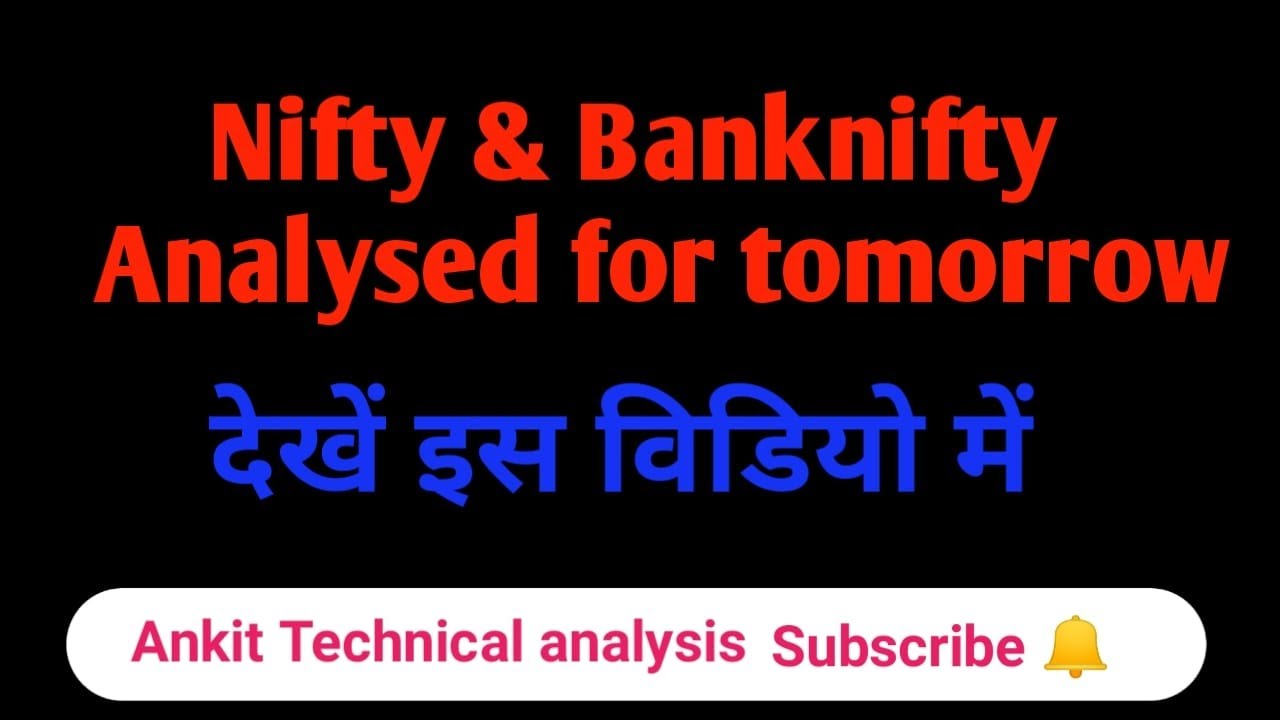 Nifty & BAnknifty analysis for tomorrow