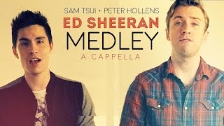 Epic Ed Sheeran Medley!! (A Cappella) - Sam Tsui + Peter Hollens | Sam Tsui