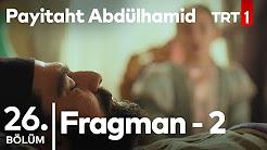 Payitaht Abdulhamid 26.Bölüm Yeni Fragmanı