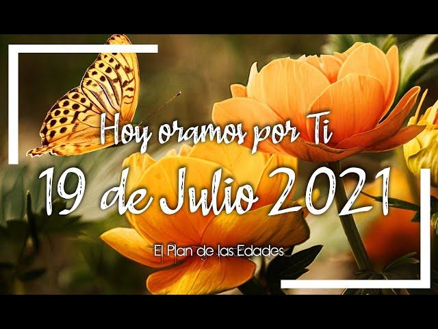HOY ORAMOS POR TI | JULIO 19 de 2021 |  Oración Devocional |PAZ EN LAS FAMILIAS