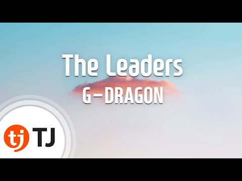 [TJ노래방] The Leaders - G-DRAGON(Feat.CL,테디) (The Leaders - G-DRAGON(Feat.CL,테디)) / TJ Karaoke