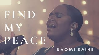 Find My Peace - Naomi Raine