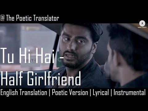 Tu Hi Hai - Half Girlfriend | English Translation | Poetic Version | Instrumental