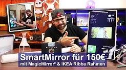 [SmartMirror] Für 150€ mit MagicMirror² & IKEA Ribba Rahmen [Tutorial][HD]