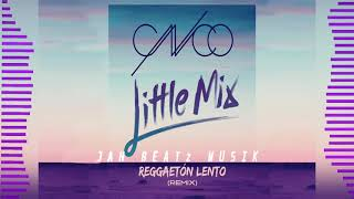 CNCO & Little Mix - Reggaeton Lento || Jah Beatz Musik REMIX - Stafaband