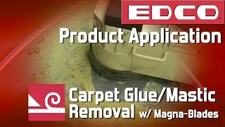 Product Application: Carpet Glue and Mastic Removal w/ Magna-Blades - EDCO