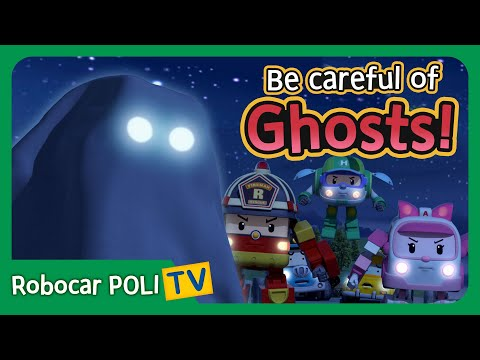 Be careful of the Gosts! | Robocar Poli Clips
