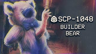 SCP-1048 - Builder Bear : Object Class - Keter : Uncontained SCP