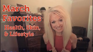 March Favorites - Lifestyle, Healthy, & Skin