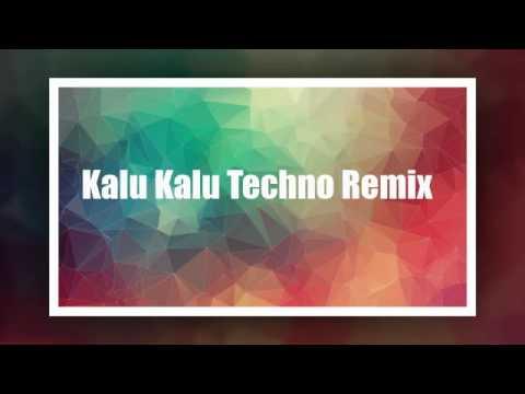 Download Kalu kalu techno remix