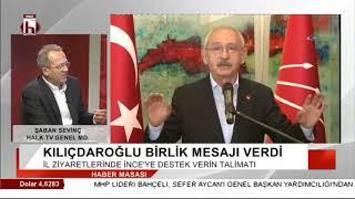 Kılıçdaroğlu ne mesaj verdi? Şaban Sevinç anlatıyor
