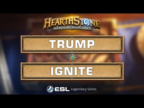 Hearthstone - Trump vs. Ignite - ESL Legendary Series Season 2 - Redemption Group A Semi Final