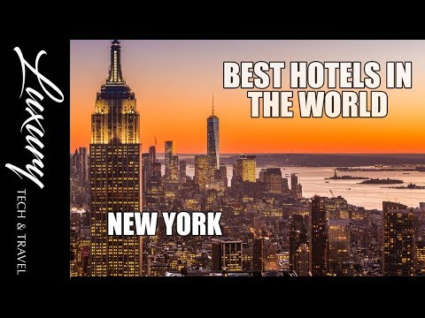The Best Hotels in The World - NEW YORK    VIDEO TOUR