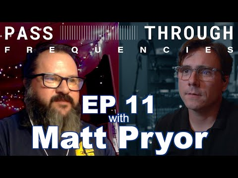 Pass-Through Frequencies w/ Jim Adkins & Matt Pryor