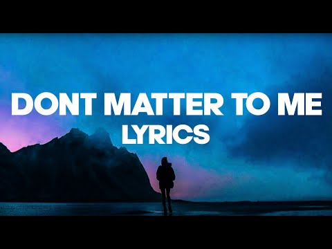 Drake - Don't Matter To Me (Lyrics) | Kid Travis Cover