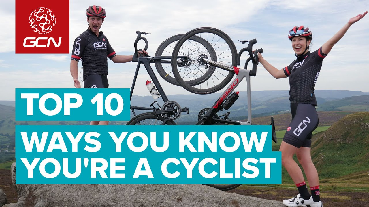 Top 10 Ways You Know You're A Cyclist