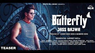 BUTTERFLY (Teaser) Jass Bajwa | Rashalika | Rel. On 20th Aug | White Hill Music