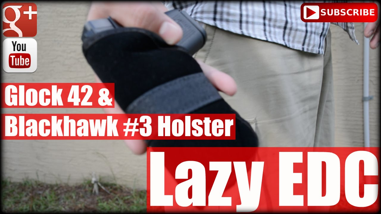 Glock 42 & Blackhawk #3 Holster: Lazy EDC