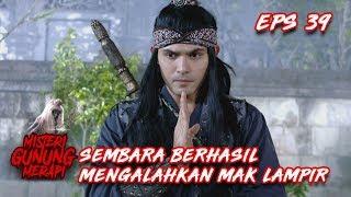 Download Video MANTAP JIWA! Sembara Berhasil Mengalahkan Mak Lampir - Misteri Gunung Merapi Eps 39 MP3 3GP MP4