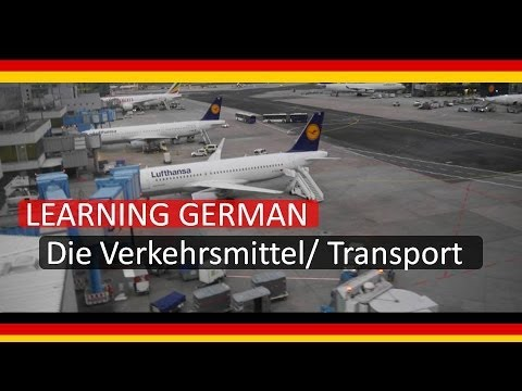 #10: LEARN GERMAN: TRANSPORT / LERNE DEUTSCH: VERKEHR