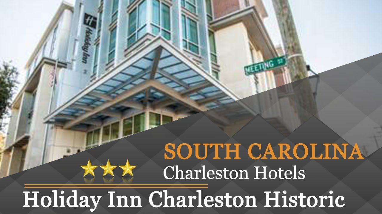 Holiday Inn Charleston Historic Downtown Hotels South Carolina