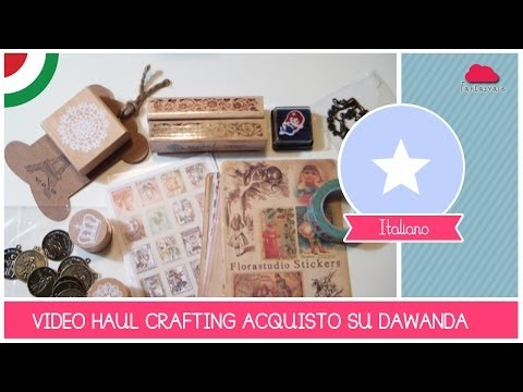 Crafting Love Series: Acquisti su Dawanda Shop (www.dawanda.it) - Video HAUL crafting