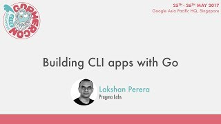 Building CLI apps with Go - GopherCon SG 2017