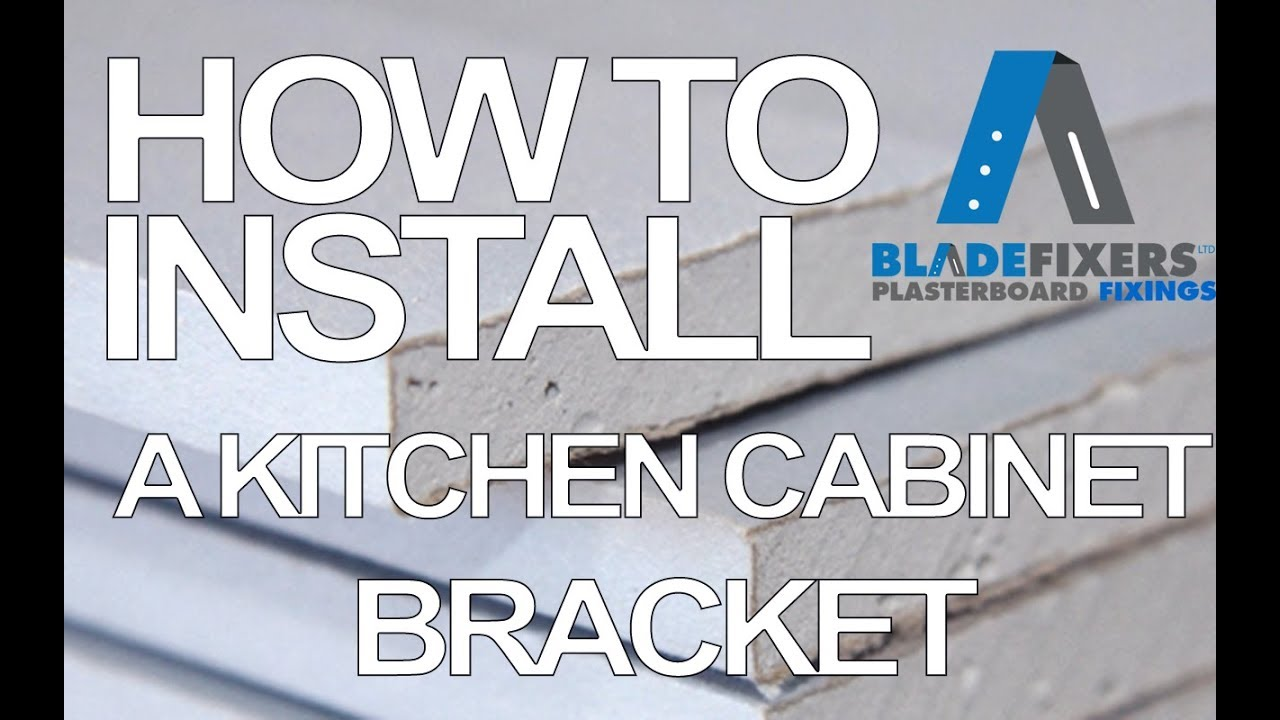 bladefixers how to install a kitchen cabinet to a plasterboard rh youtube com how to install a kitchen cabinet lock how to install a kitchen cabinet hinge