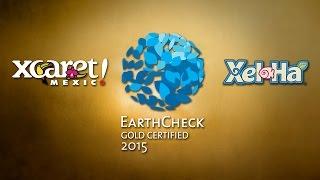 Xcaret & Xel-Há EarthCheck Gold Certified 2015 | Experiencias Xcaret, actividades en Cancún.