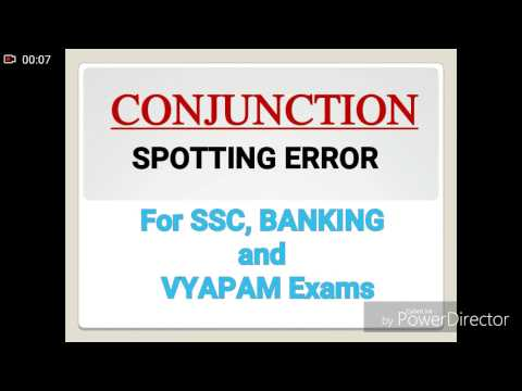SPOTTING ERROR, Exercise on CONJUNCTION. For SSC , BANKING AND VYAPAM EXAMS