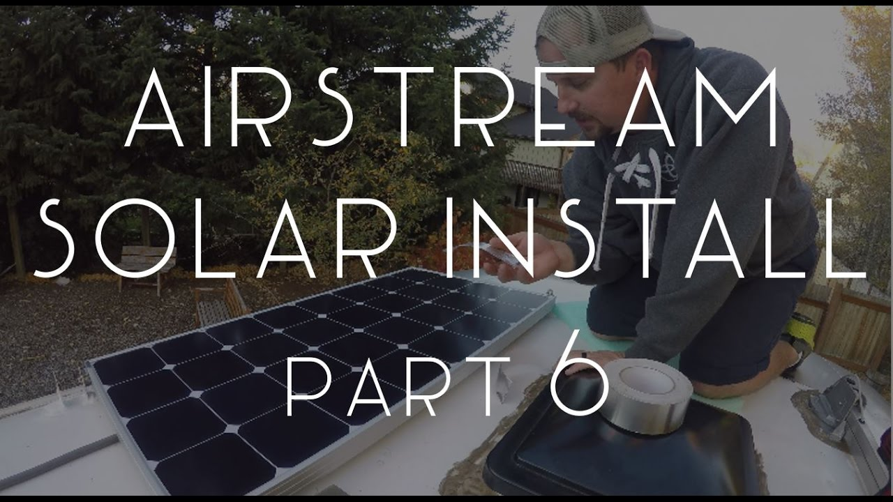 Airstream Solar Install Part 6: Mounting the Panels and Wires - TMWE on