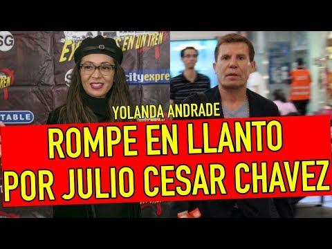 Yolanda Andrade ROMPE EN LLANTO tras HABLAR de Julio César Chávez