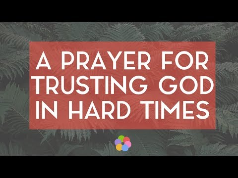A Prayer for Trusting God in Hard Times