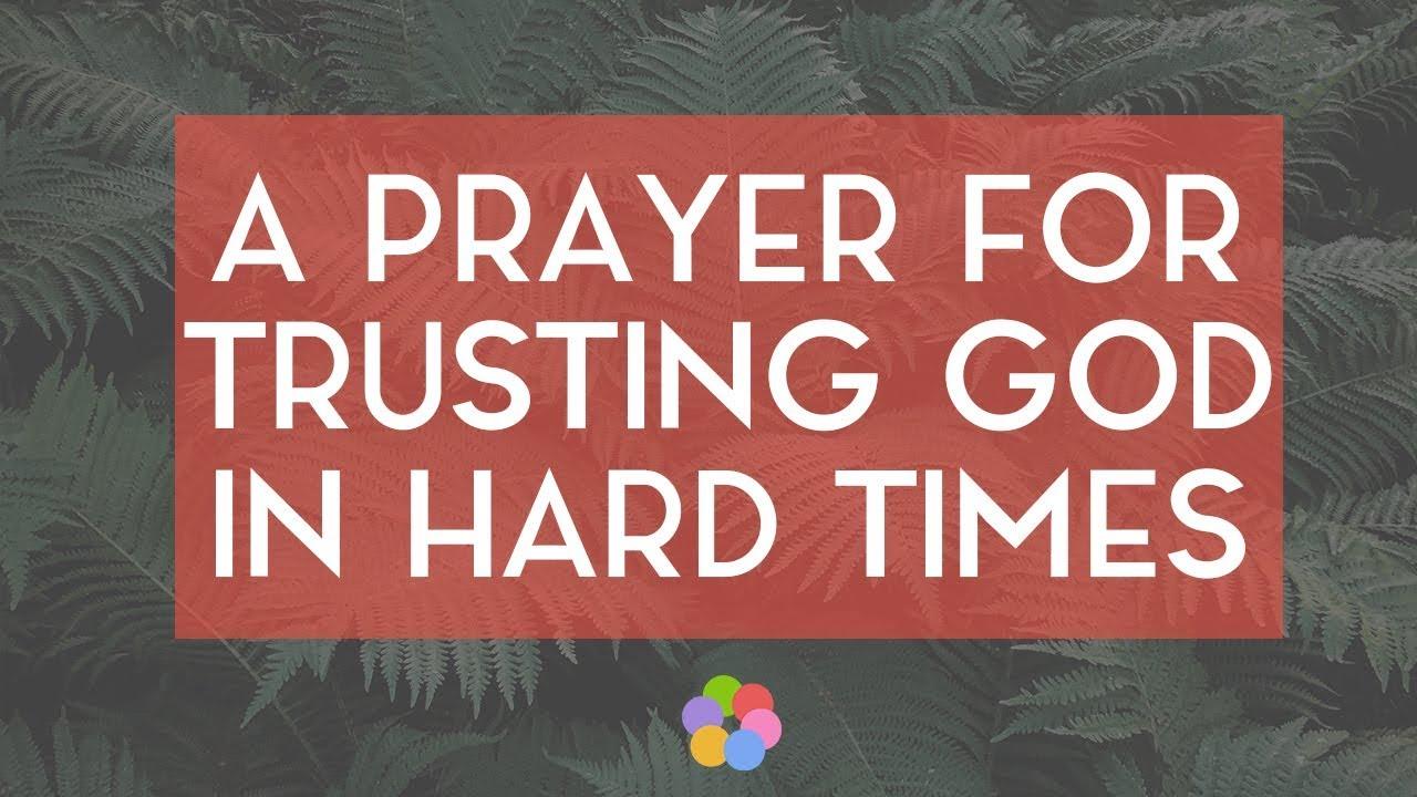 Times trusting hard god through Trusting God