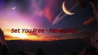 Set You Free- Planet Soul - Techno (Old School)