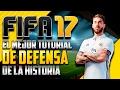 EL MEJOR TUTORIAL DE DEFENSA DE LA HISTORIA   FIFA 17
