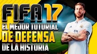 EL MEJOR TUTORIAL DE DEFENSA DE LA HISTORIA | FIFA 17