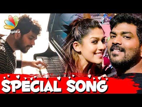 Vignesh Shivan's Song Dedication for Nayanthara