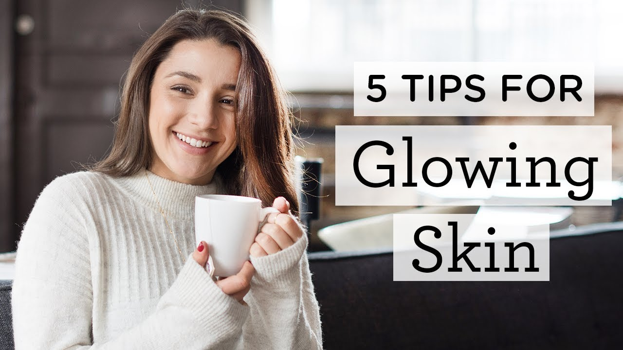 HOW TO GET GLOWING SKIN ‣‣ 5 easy & natural skincare tips