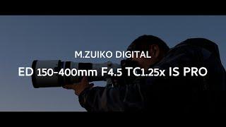 OLYMPUS 写真家 中野耕志 × M.ZUIKO DIGITAL ED 150-400mm F4.5 TC1.25x IS PRO
