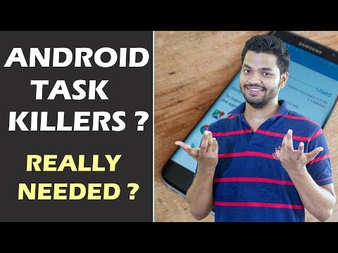 Android Task Killers? Do You Really Need Android Task Killer Apps?