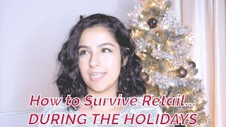 How to Survive Working Retail.... During the Holidays!