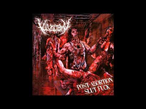 Vulvectomy - Post-Abortion Slut Fuck (Full Album) 2010 (HD)