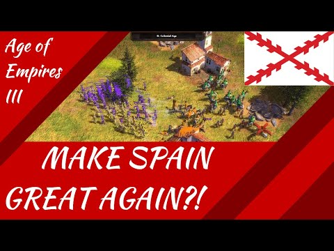 Make Spain Great Again?! Age of Empires III