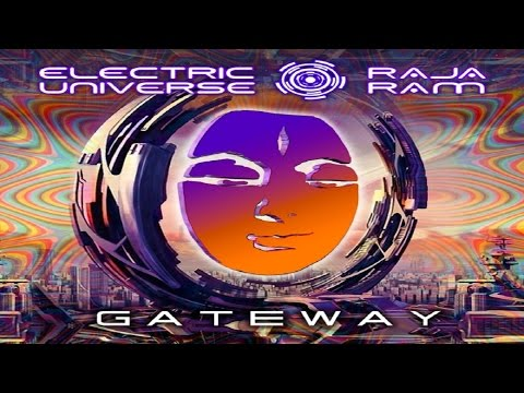 Electric Universe Feat. Raja Ram - Gateway ᴴᴰ